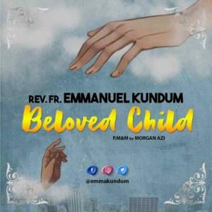 Rev. Fr. Emmanuel Kundum - Beloved Child